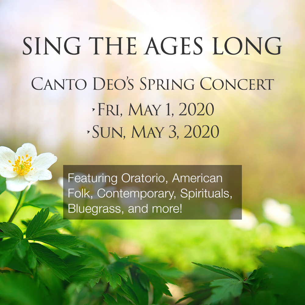 Sing the Ages Long - Canto Deo's Spring Concert, Friday, May 1 and Sunday May 3